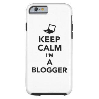 Keep calm I'm a blogger Tough iPhone 6 Case