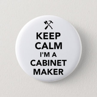 Keep calm I'm a cabinetmaker 2 Inch Round Button