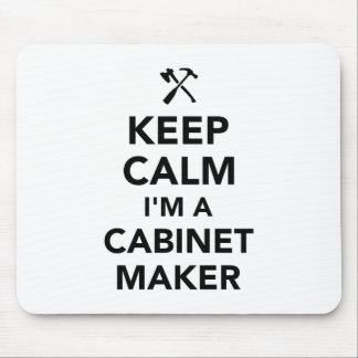 Keep calm I'm a cabinetmaker Mouse Pad