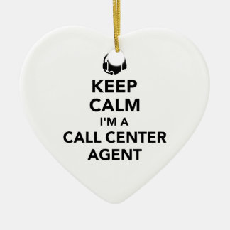 Keep calm I'm a call center agent Ceramic Ornament