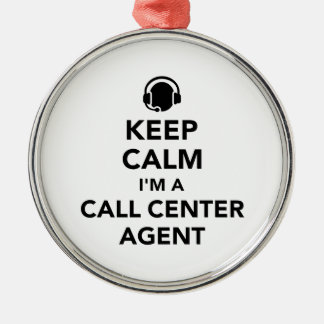 Keep calm I'm a call center agent Metal Ornament