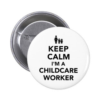 Keep calm I'm a childcare worker 2 Inch Round Button
