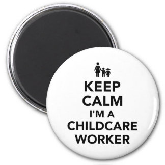 Keep calm I'm a childcare worker Magnet