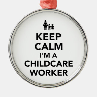 Keep calm I'm a childcare worker Metal Ornament
