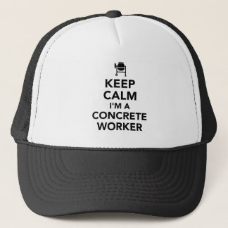 Keep calm I'm a concrete worker Trucker Hat