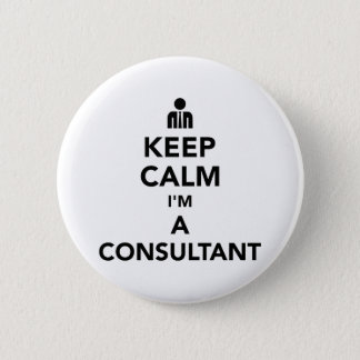 Keep calm I'm a consultant 2 Inch Round Button