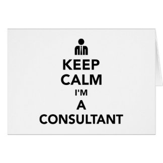 Keep calm I'm a consultant Card
