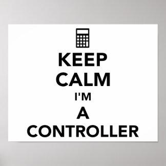 Keep calm I'm a controller Poster