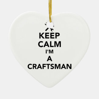 Keep calm I'm a craftsman Ceramic Heart Ornament