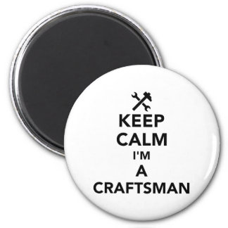 Keep calm I'm a craftsman Magnet