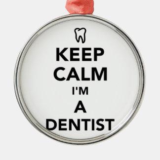 Keep calm I'm a dentist Metal Ornament