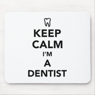 Keep calm I'm a dentist Mouse Pad