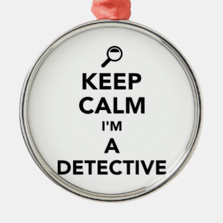 Keep calm I'm a detective Silver-Colored Round Ornament
