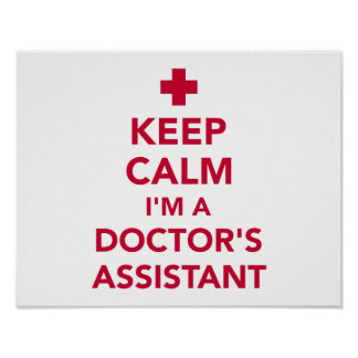 Keep calm I'm a doctor's assistant Poster