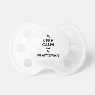 Keep calm I'm a draftsman Baby Pacifier
