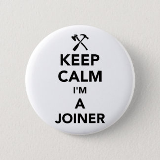 Keep calm I'm a joiner 2 Inch Round Button