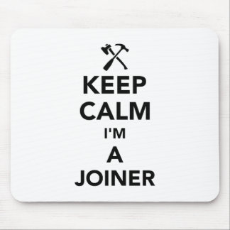 Keep calm I'm a joiner Mouse Pad