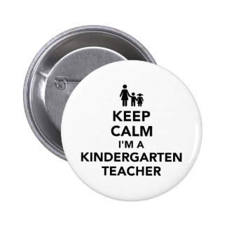 Keep calm I'm a kindergarten teacher 2 Inch Round Button