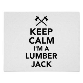 Keep calm I'm a lumberjack Poster