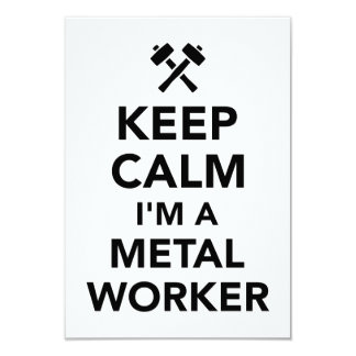 "Keep calm I'm a metal worker 3.5"" X 5"" Invitation Card"
