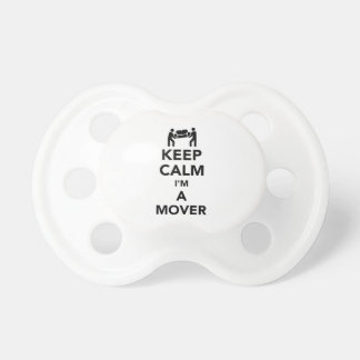 Keep calm I'm a mover Baby Pacifiers