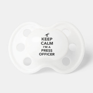 Keep calm I'm a press officer Baby Pacifiers