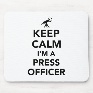 Keep calm I'm a press officer Mouse Pad