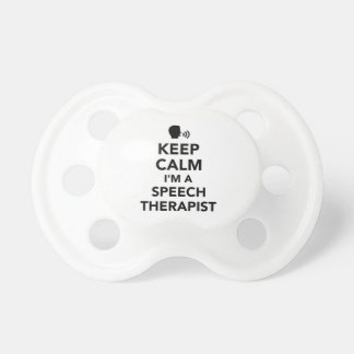 Keep calm I'm a speech therapist Baby Pacifiers