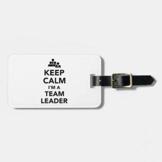 Keep calm I'm a team leader Bag Tag