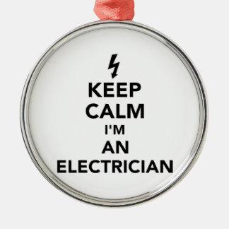 Keep calm I'm an electrician Metal Ornament