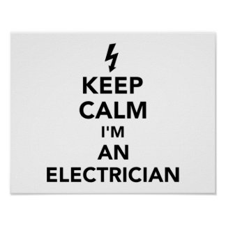 Keep calm I'm an electrician Poster