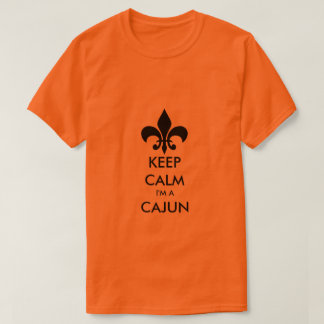 Keep Calm I'm A Cajun Louisiana Tee Shirt