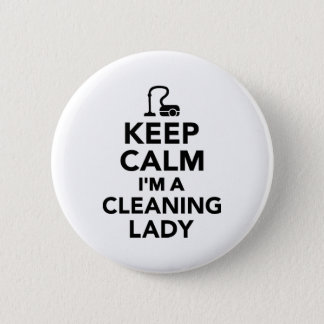 Keep calm I'm a cleaning lady 2 Inch Round Button