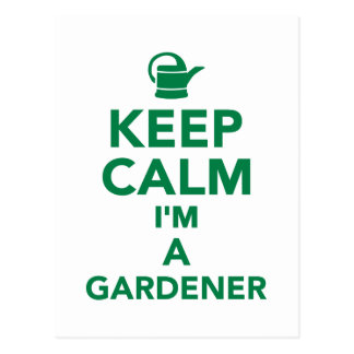 Keep calm I'm a Gardener Postcard