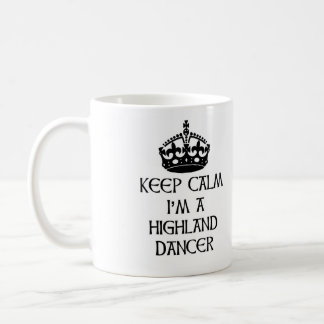Keep Calm I'm a Highland Dancer Coffee Mug