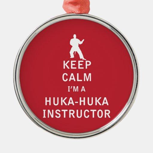 Keep Calm I'm a Huka-Huka Instructor Ornament