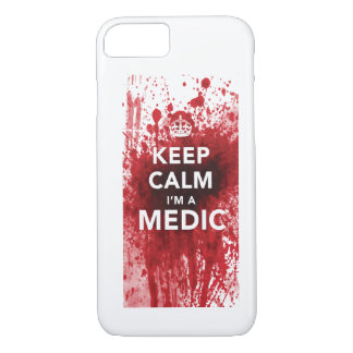 Keep Calm I'm a Medic Blood-Spatter iPhone 7 case