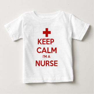 KEEP CALM I'M A NURSE BABY T-Shirt