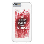 Keep Calm I'm a Nurse Blood-Spatted iPhone 6 case