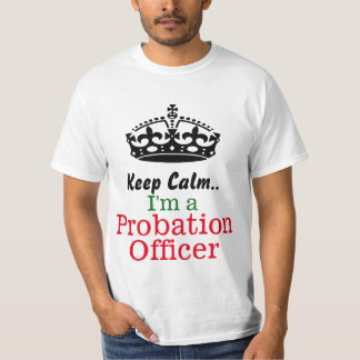 Keep calm..I'm a probation officer T-shirts