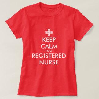 Keep calm i'm a registered nurse t shirts