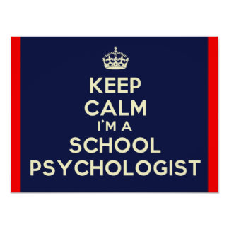 Keep Calm I'm a School Psychologist Print