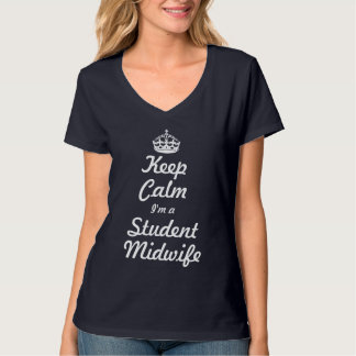 Keep calm I'm a Student Midwife T-Shirt