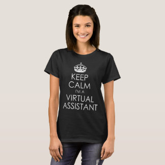 Keep Calm: I'm a Virtual Assistant T-Shirt