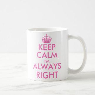 Keep calm i'm always right | Funny mug for women