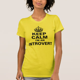 Keep Calm, I'm An Introvert T-Shirt