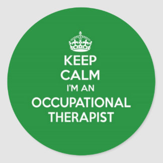 KEEP CALM I'M AN OCCUPATIONAL THERAPIST OT GIFT CLASSIC ROUND STICKER