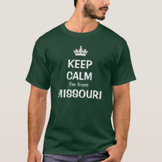Keep calm I'm from Missouri T-Shirt