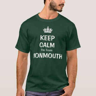 Keep calm I'm from Monmouth T-Shirt