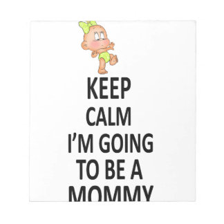 Keep Calm I'm Going To Be A Mommy Notepad